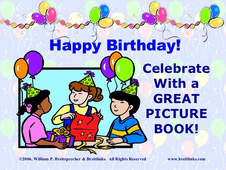 Celebrate With a GREAT PICTURE BOOK! Happy Birthday!