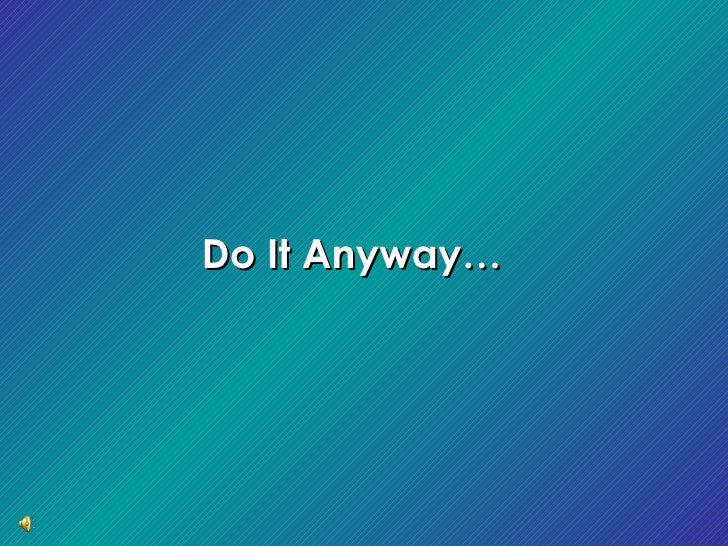 Do It Anyway…