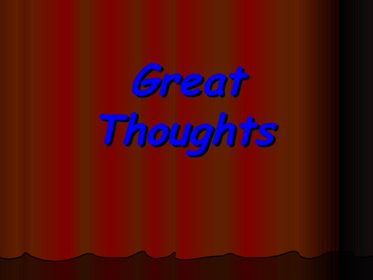 Great Thoughts