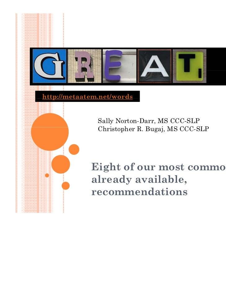 http://metaatem.net/words ttp:   etaate . et wo ds               Sally Norton-Darr, MS CCC-SLP               Christopher R...