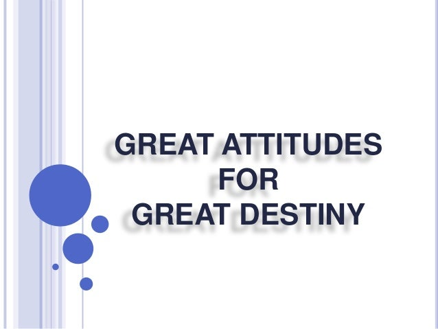 Great Attitudes for Great Destiny