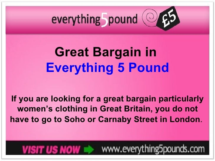 Great Bargain in         Everything 5 PoundIf you are looking for a great bargain particularly  women's clothing in Great ...