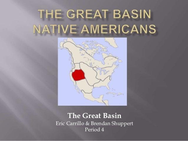 The Great BasinEric Carrillo & Brendan Shuppert              Period 4