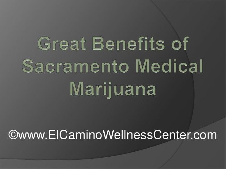 Great Benefits of Sacramento Medical Marijuana