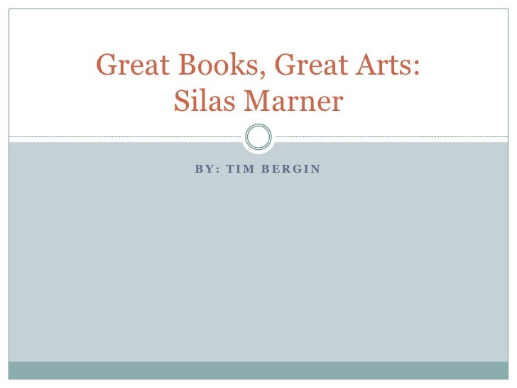 Great books, great arts silas marner