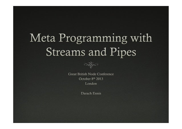  Essentially, programs that can be created by themselves.  We're twisting the term a little for streams  We will be ...