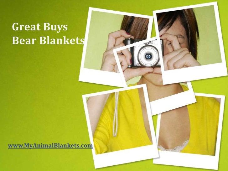 Great Buys Bear Blanketswww.MyAnimalBlankets.com