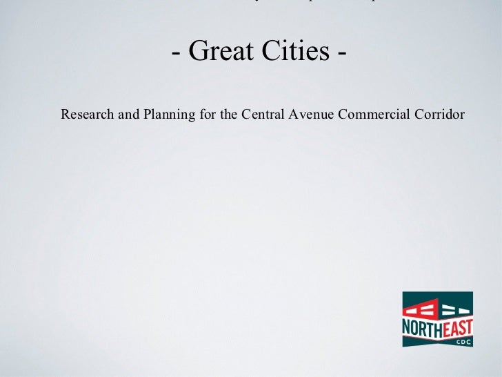 The Northeast Community Development Corporation - Great Cities -    Research and Planning for the Central Avenue Commercia...