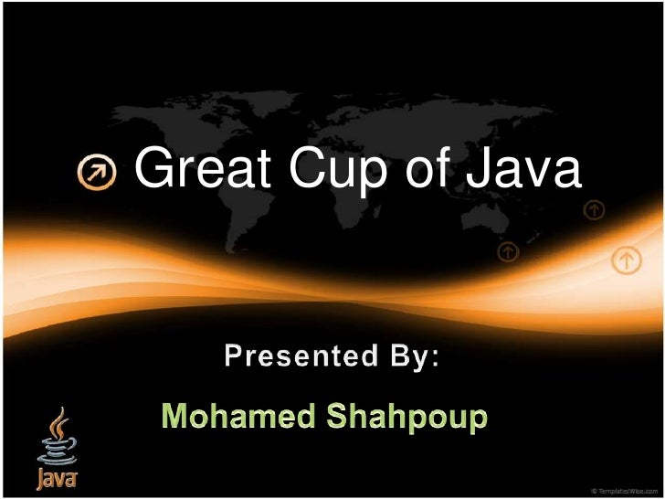 Great Cup of Java<br />1<br />Presented By:<br />Mohamed Shahpoup<br />