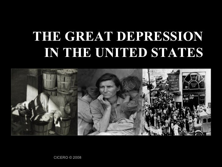 CICERO © 2008 THE GREAT DEPRESSION IN THE UNITED STATES