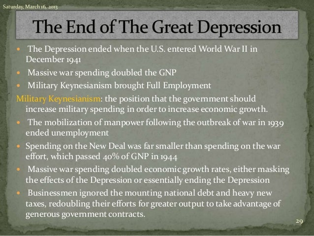 "the great depression what ended it My seventh-grade son recently wrote a us history paper extolling the virtues of president franklin roosevelt's new deal ""it ended the great depression,"" he wrote with great certainty."