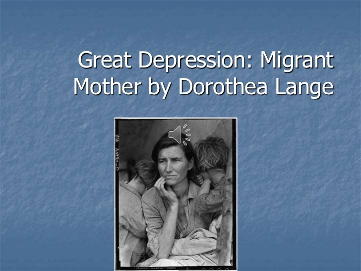 Great Depression: Migrant Mother by Dorothea Lange  <br />