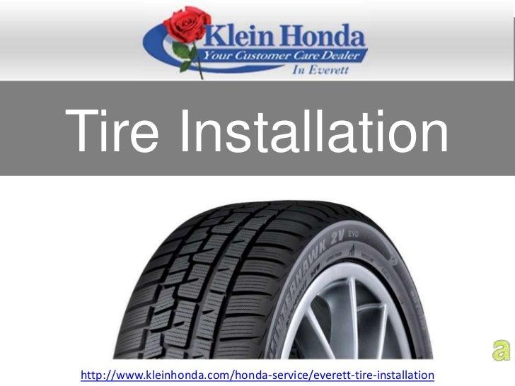 Tire Installationhttp://www.kleinhonda.com/honda-service/everett-tire-installation
