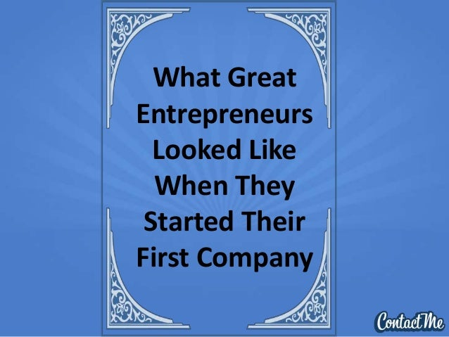 What Great Entrepreneurs Looked Like When They Started Their First Company