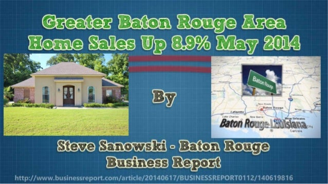 Greater Baton Rouge Area Home Sales Up 8.9% May 2014