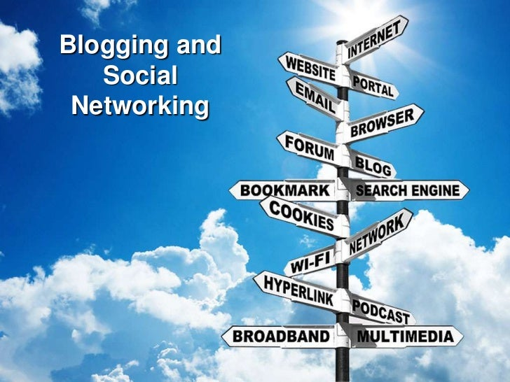 Blogging and Social Networking<br />