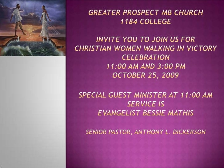 Greater Prospect MB Church1184 Collegeinvite you to join us forChristian Women Walking in Victory Celebration11:00 am and ...