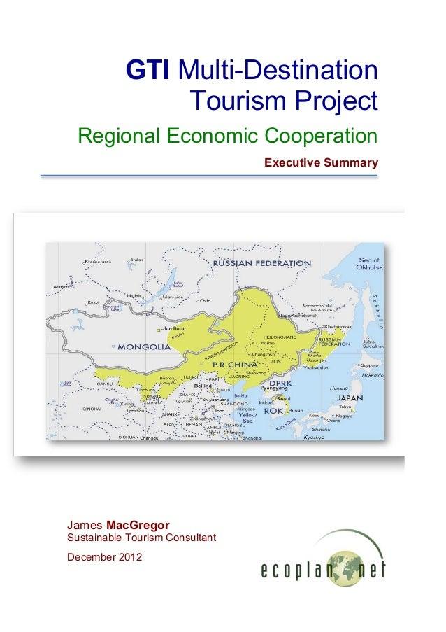 GTI Multi-Destination                Tourism Project  Regional Economic Cooperation                                 Execut...