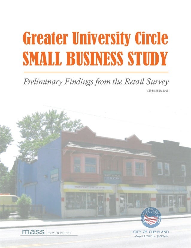 SEPTEMBER 2013 Preliminary Findings from the Retail Survey Greater University Circle SMALL BUSINESS STUDY