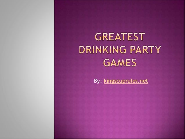 Greatest drinking party games