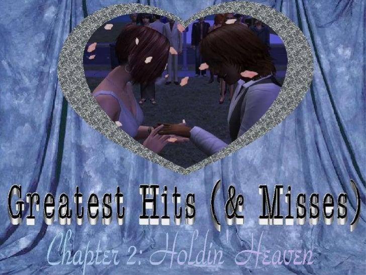 Greatest hits (& Misses) Chap. 2 Holdin' Heaven