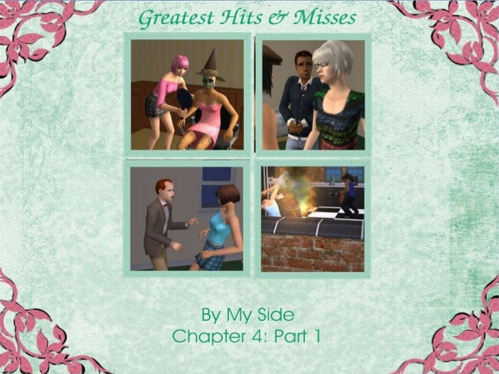 Greatest Hit & Misses-By My Side-Chapter 4: Part 1
