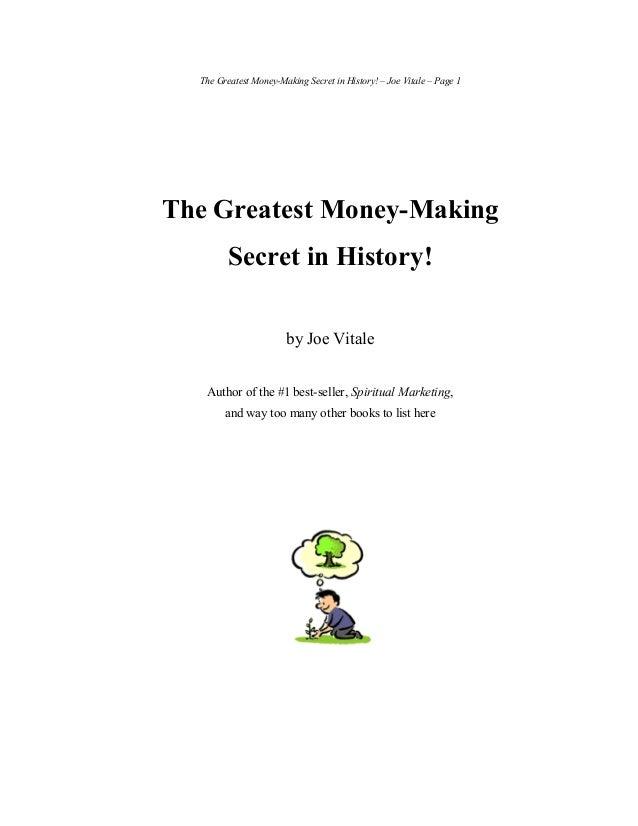 The Greatest Money-Making Secret in History! – Joe Vitale – Page 1The Greatest Money-MakingSecret in History!by Joe Vitale...