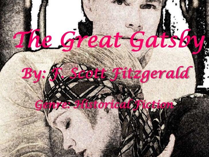 The Great GatsbyBy: F. Scott Fitzgerald Genre: Historical Fiction