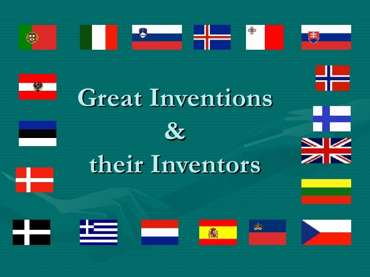 Great Inventions  &  their Inventors