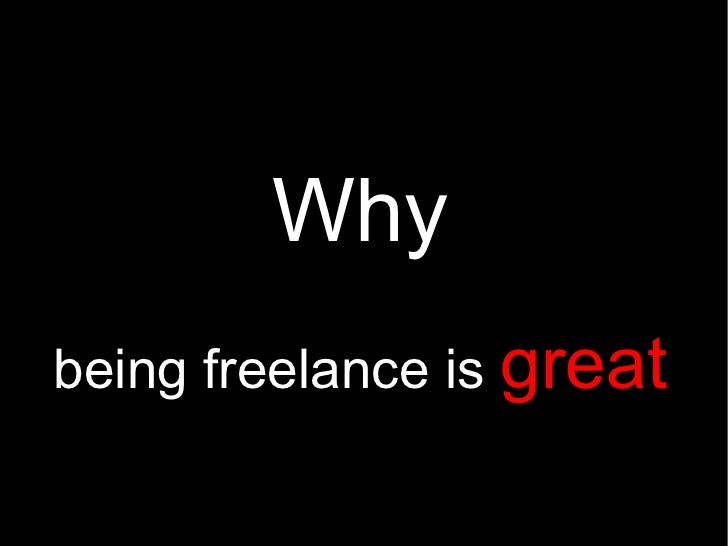 Why being freelance is great