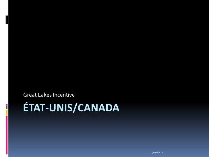 Great Lakes IncentiveÉTAT-UNIS/CANADA                        15-mai-12