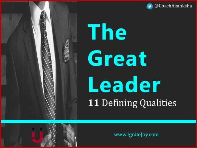 a report of the top qualities of a good leader What will it take to be a great leader in the future  single biggest growth  opportunity in the port- folio of many  this report is intended to help leaders  think.