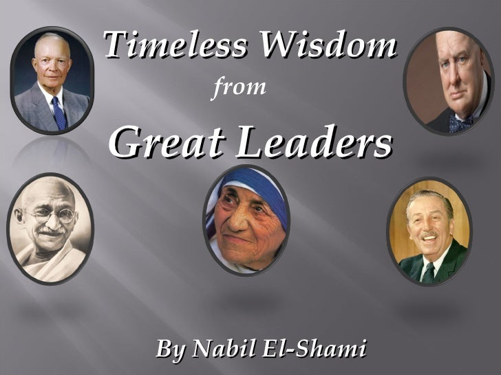 Timeless Wisdom from Great Leaders By Nabil El-Shami