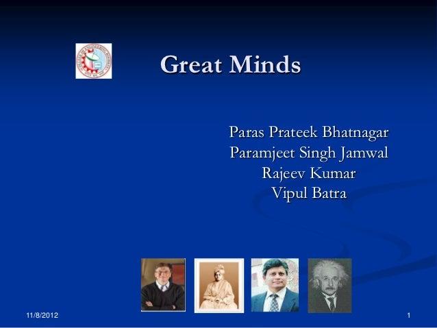 Great Minds                 Paras Prateek Bhatnagar                 Paramjeet Singh Jamwal                      Rajeev Kum...