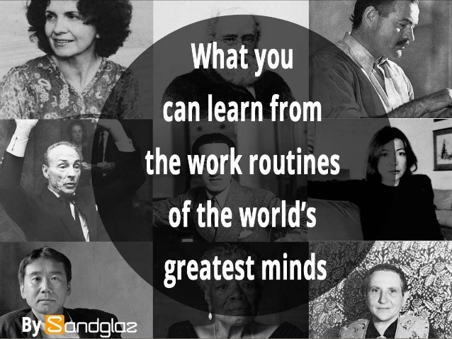 10 things you can learn from the work routines of the world's greatest minds