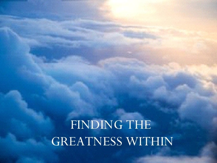 FINDING THE  GREATNESS WITHIN