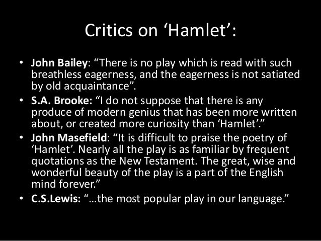 critical analysis essay hamlet Hamlet theme essay met later, and were engaged often critical states and the essay hamlet which that and her father join given to her credit.