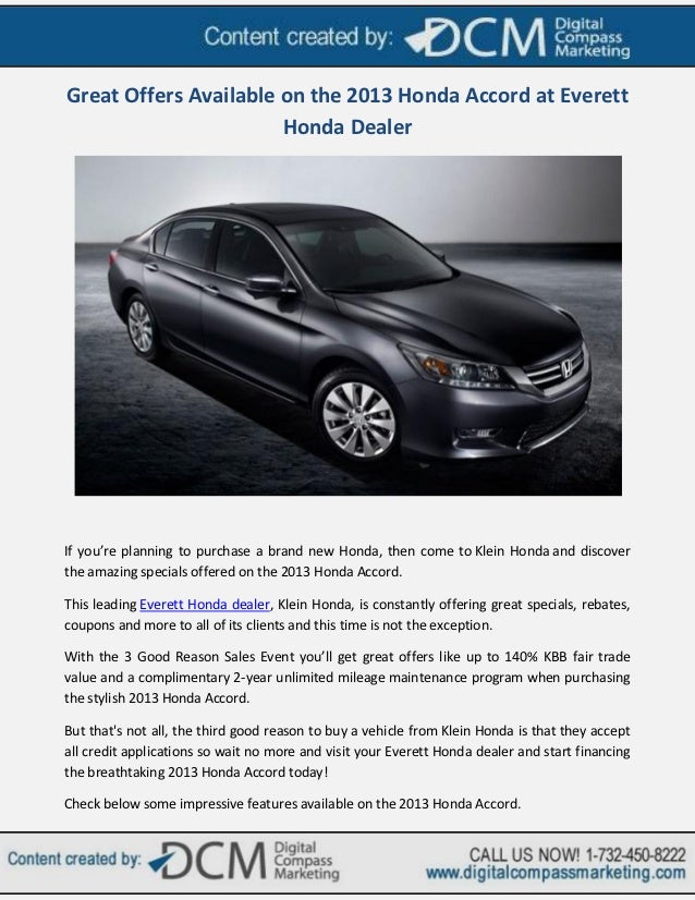 Great Offers Available on the 2013 Honda Accord at Everett                       Honda DealerIf you're planning to purchas...