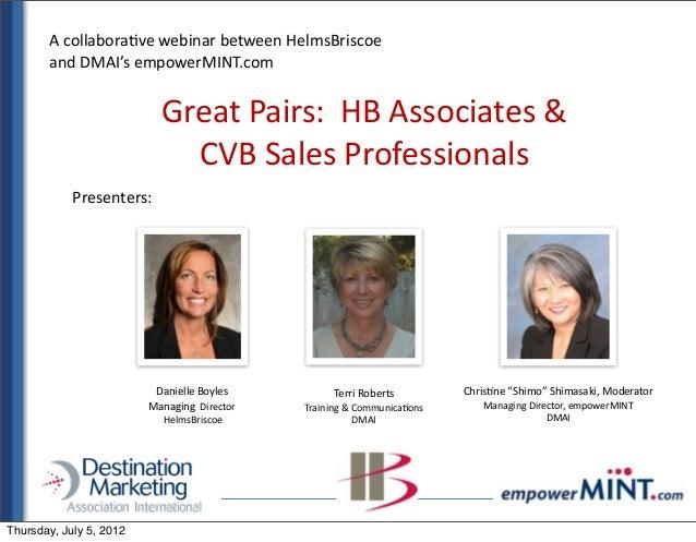 Great Pairs:  HB Associates &  CVB Sales Professionals Terri Roberts Training & Communica.ons DMAI Danielle Bo...