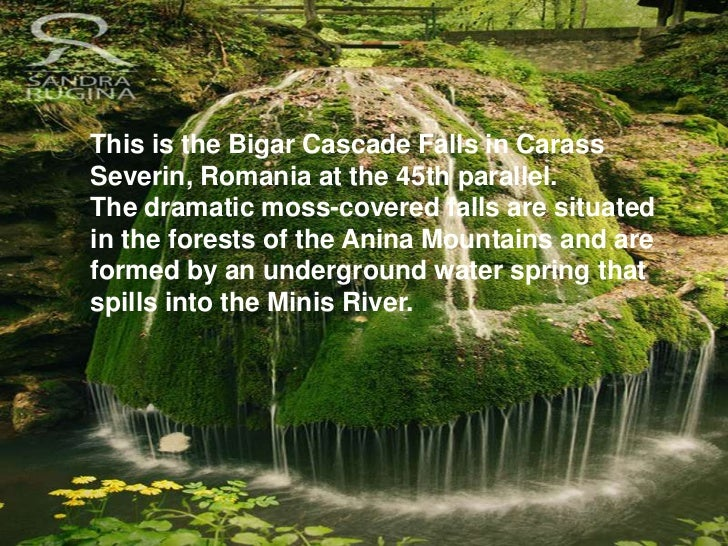This is the Bigar Cascade Falls in CarassSeverin, Romania at the 45th parallel.The dramatic moss-covered falls are situate...