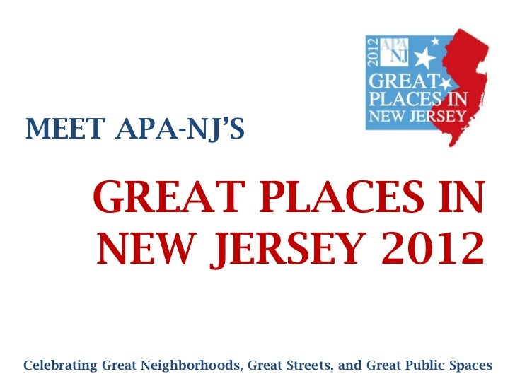 MEET APA-NJ'S          GREAT PLACES IN          NEW JERSEY 2012Celebrating Great Neighborhoods, Great Streets, and Great P...