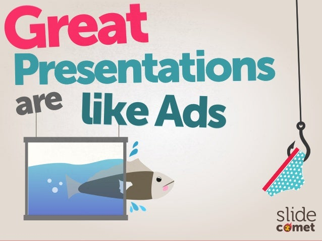 Great Presentations Are Like Ads by @slidecomet  @itseugenec @kaixinspeaking
