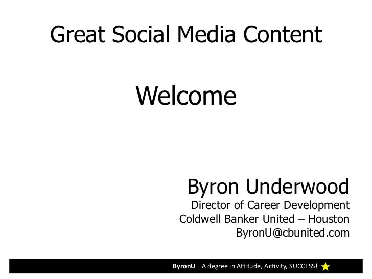 Great Social Media Content        Welcome               Byron Underwood               Director of Career Development      ...
