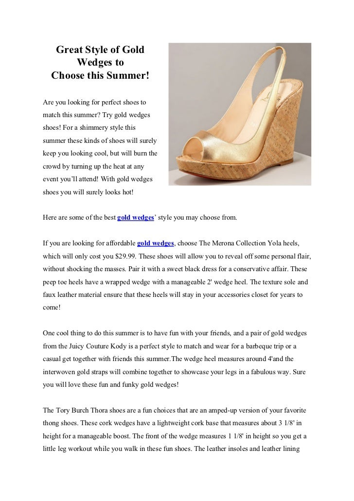 Great Style of Gold        Wedges to   Choose this Summer!Are you looking for perfect shoes tomatch this summer? Try gold ...