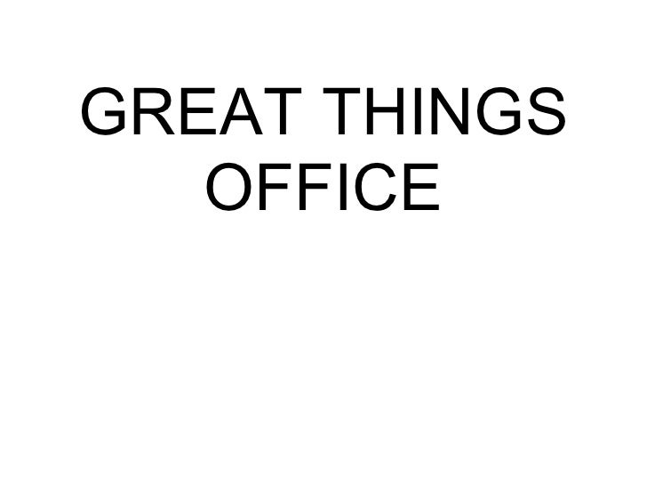 Great Things, Office Sign