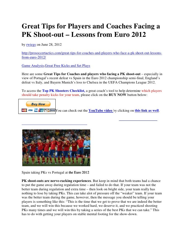 Great Tips for Players and Coaches Facing aPK Shoot-out – Lessons from Euro 2012by rwiegs on June 28, 2012http://prosoccer...