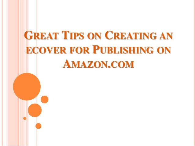 Great tips on creating an ecover for publishing on amazon.com