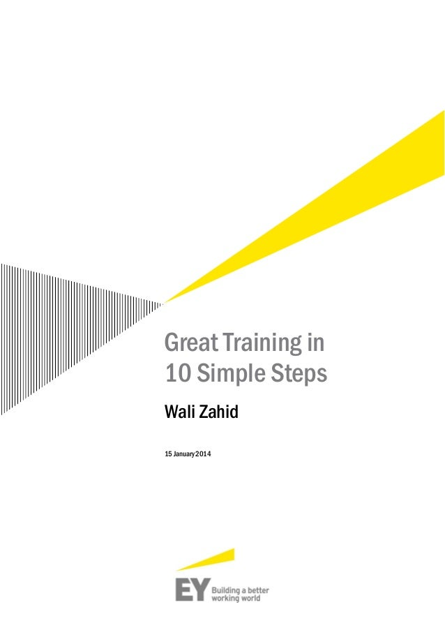 Great Training in 10 Simple Steps Wali Zahid 15 January 2014