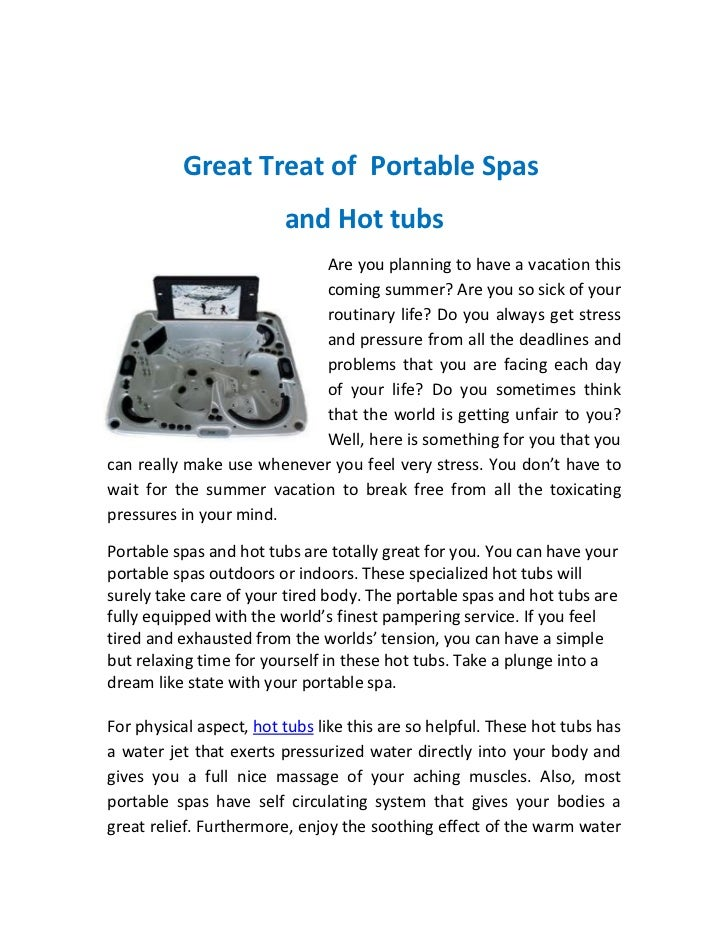 Great Treat of Portable Spas                         and Hot tubs                           Are you planning to have a vac...
