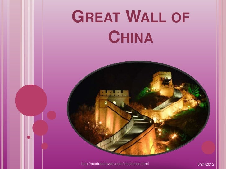 GREAT WALL OF    CHINA http://madrastravels.com/intchinese.html   5/24/2012